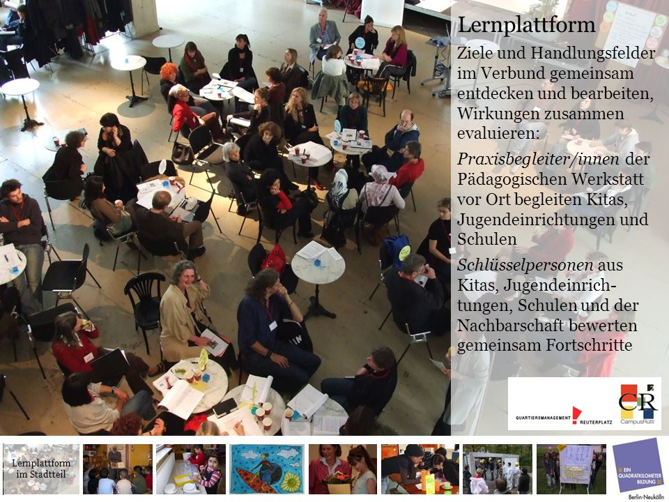 Lernplattform Ziele und Handlungsfelder im Verbund gemeinsam entdecken und bearbeiten, Wirkungen zusammen evaluieren: Praxisbegleiter/innen der Pädago