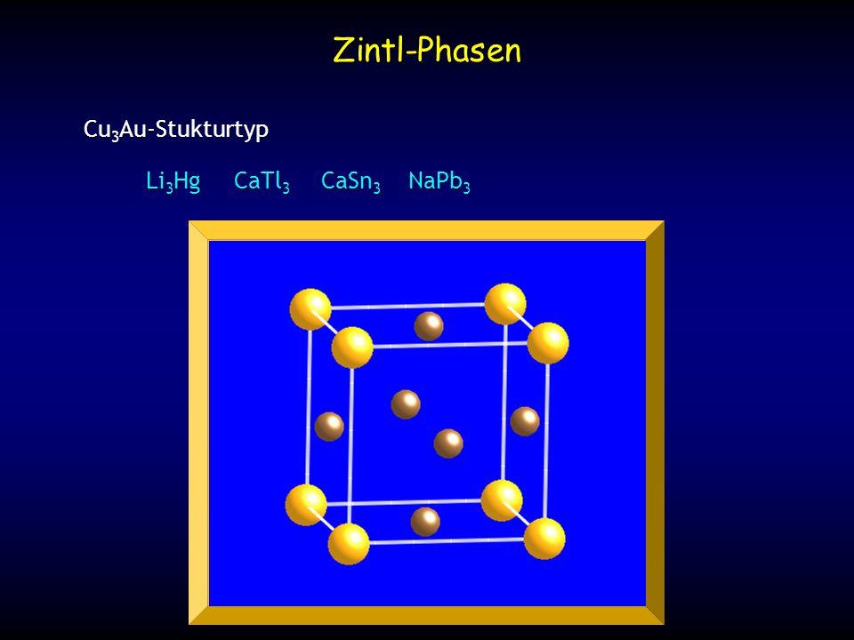 Cu 3 Au-Stukturtyp Li 3 HgCaTl 3 CaSn 3 NaPb 3 Zintl-Phasen