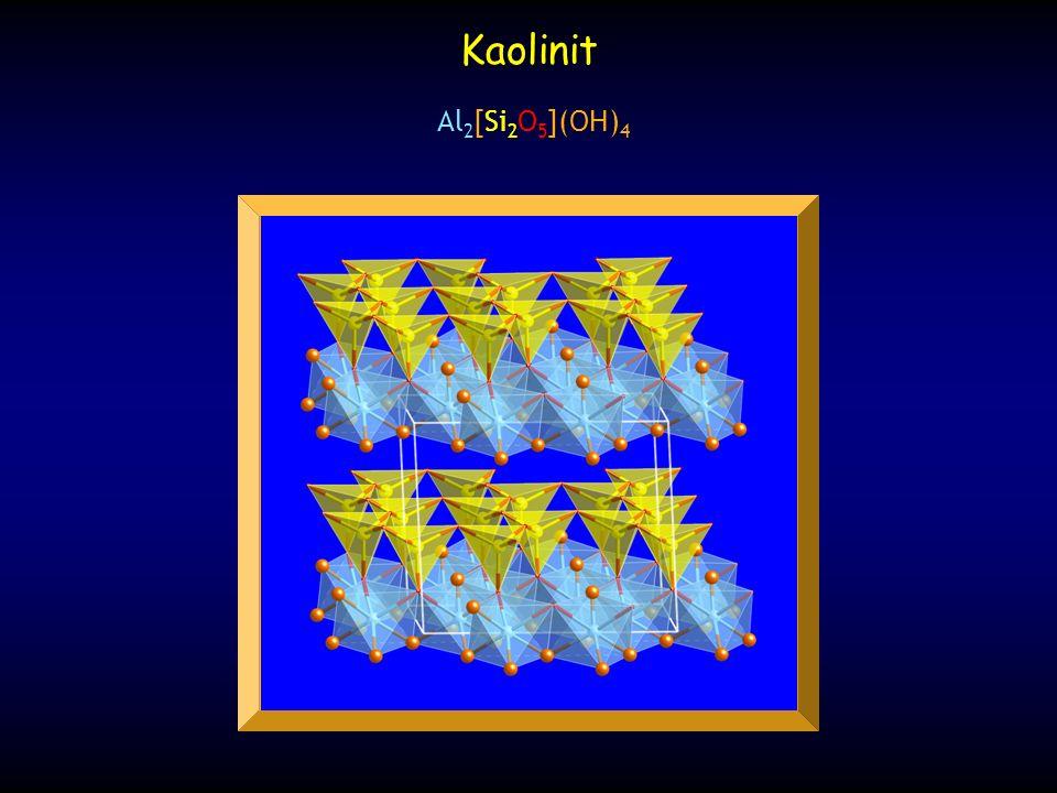Al 2 [Si 2 O 5 ](OH) 4 Kaolinit