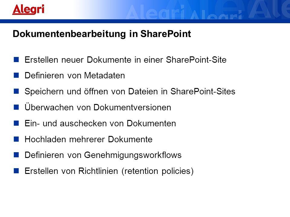Erstellen neuer Dokumente in einer SharePoint-Site Definieren von Metadaten Speichern und öffnen von Dateien in SharePoint-Sites Überwachen von Dokume