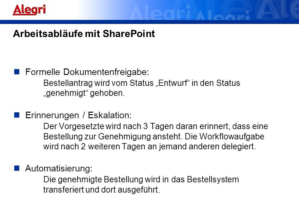 Arbeitsabläufe mit SharePoint Formelle Dokumentenfreigabe: Bestellantrag wird vom Status Entwurf in den Status genehmigt gehoben. Erinnerungen / Eskal