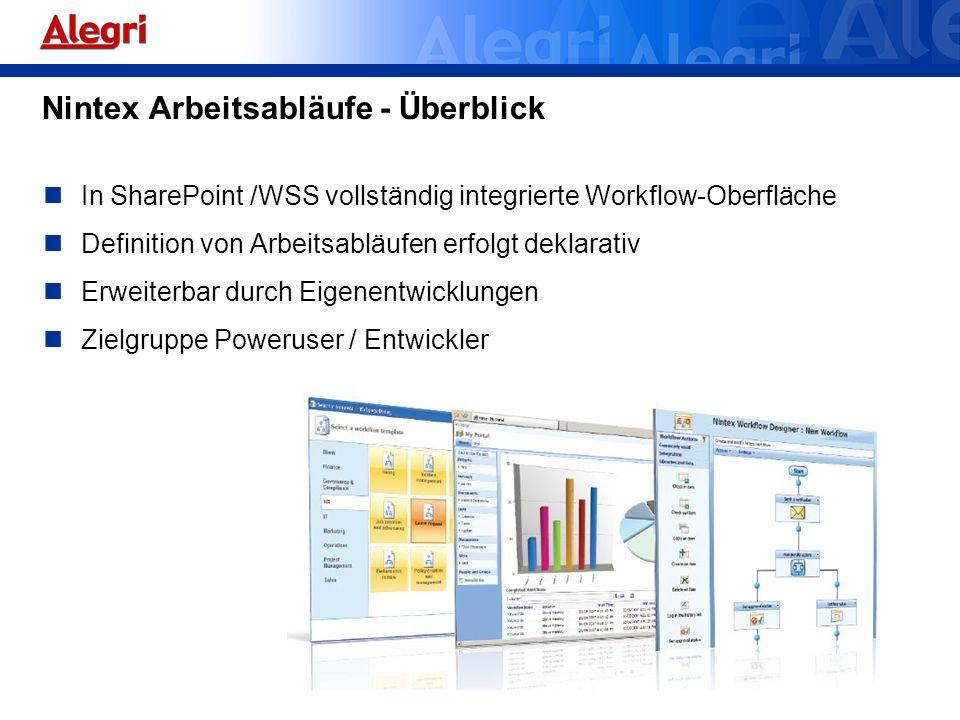 Nintex Arbeitsabläufe - Überblick In SharePoint /WSS vollständig integrierte Workflow-Oberfläche Definition von Arbeitsabläufen erfolgt deklarativ Erw