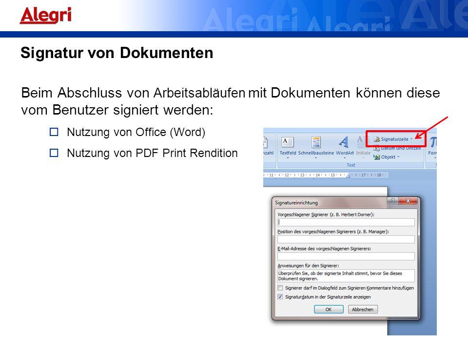 Signatur von Dokumenten Beim Abschluss von Arbeitsabläufen mit Dokumenten können diese vom Benutzer signiert werden: Nutzung von Office (Word) Nutzung