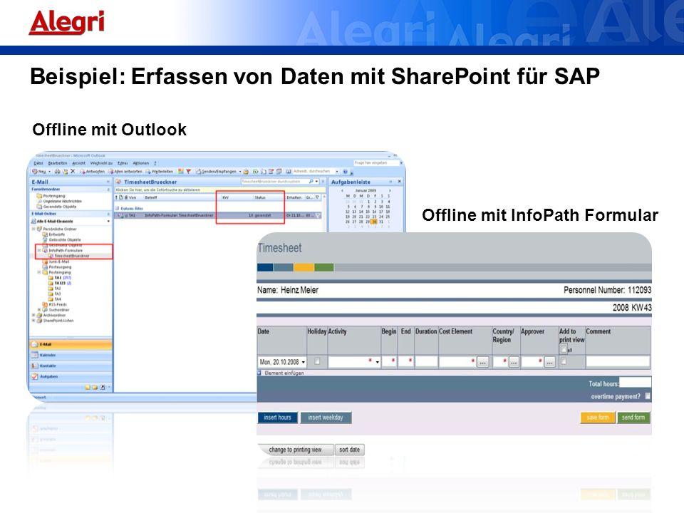 Offline mit Outlook Offline mit InfoPath Formular Beispiel: Erfassen von Daten mit SharePoint für SAP