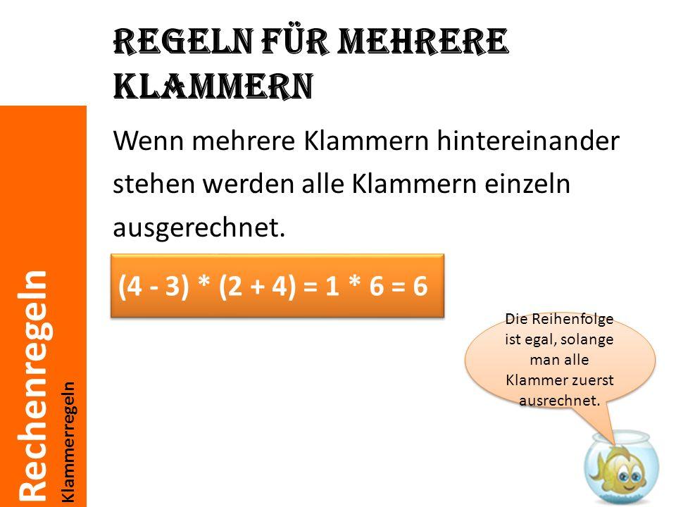 Rechenregeln Klammerregeln Bei mehreren Klammern ineinander werden zuerst die inneren und dann die äußeren berechnet: [(4 - 3) * (2 + 4) +4] * 3 = [ 1 * 6 + 4] * 3 = [6 + 4] =10 *3 = 30 Dies waren alle wichtigen Regeln für das Rechen mit Klammern.