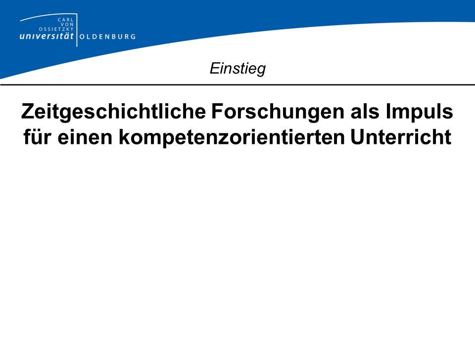 Einstieg Zeitgeschichtliche Forschungen als Impuls für einen kompetenzorientierten Unterricht 1.Forschungen zur nationalsozialistischen Volksgemeinschaft