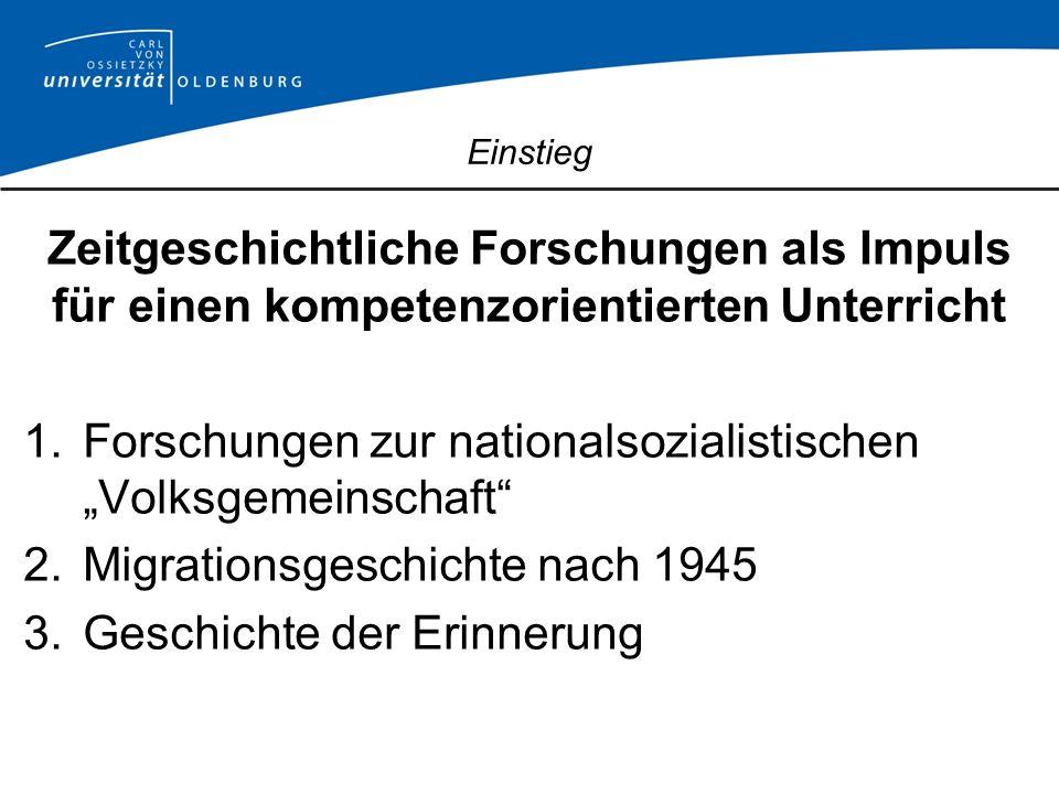 Einstieg Zeitgeschichtliche Forschungen als Impuls für einen kompetenzorientierten Unterricht 1.Forschungen zur nationalsozialistischen Volksgemeinsch