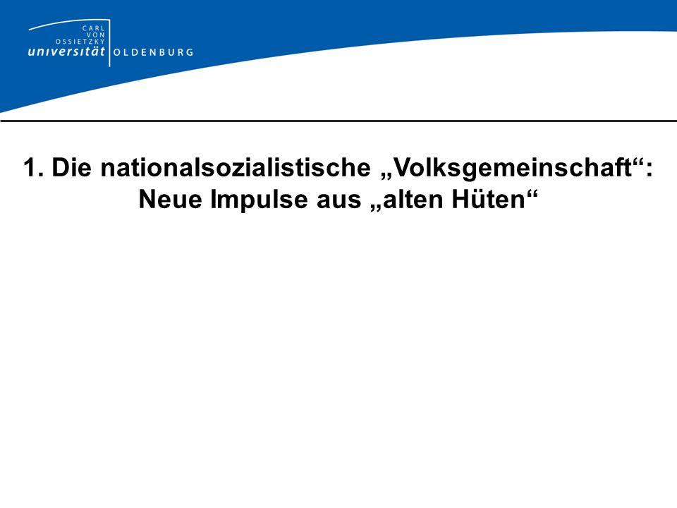 Volksgemeinschaft als Leitbegriff der NS-Propaganda 1. Die nationalsozialistische Volksgemeinschaft