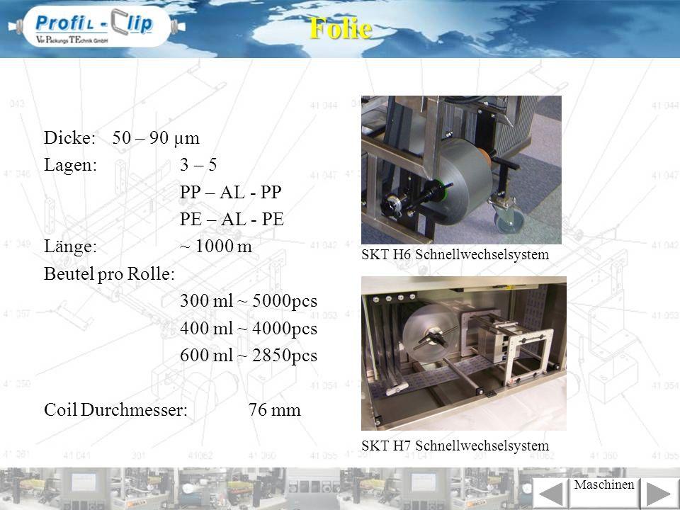 Dicke:50 – 90 µm Lagen:3 – 5 PP – AL - PP PE – AL - PE Länge:~ 1000 m Beutel pro Rolle: 300 ml ~ 5000pcs 400 ml ~ 4000pcs 600 ml ~ 2850pcs Coil Durchm
