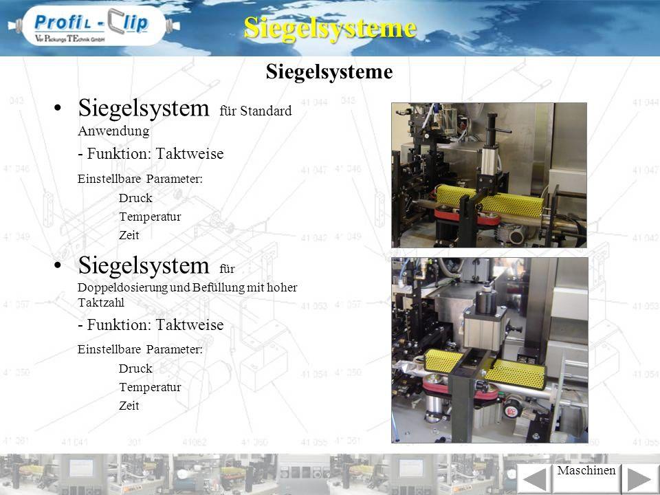 Siegelsysteme Siegelsystem für Standard Anwendung - Funktion: Taktweise Einstellbare Parameter: Druck Temperatur Zeit Siegelsystem für Doppeldosierung