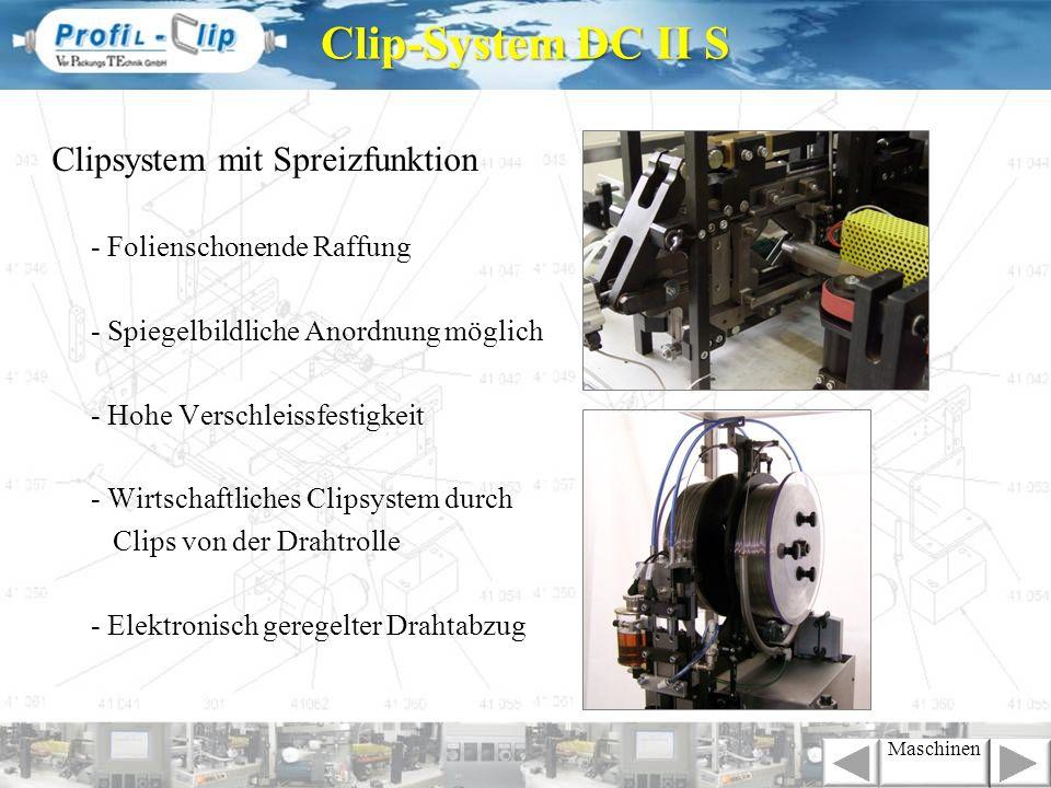 Clipsystem mit Spreizfunktion - Folienschonende Raffung - Spiegelbildliche Anordnung möglich - Hohe Verschleissfestigkeit - Wirtschaftliches Clipsyste