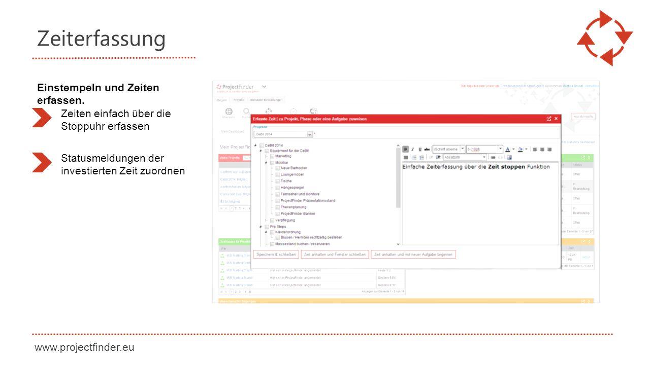 www.projectfinder.eu Zeiterfassung Zeiten einfach über die Stoppuhr erfassen Statusmeldungen der investierten Zeit zuordnen Einstempeln und Zeiten erf