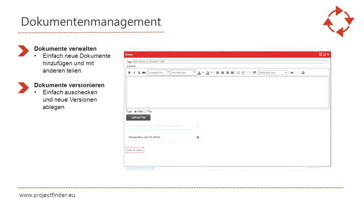 www.projectfinder.eu Dokumentenmanagement Dokumente verwalten Einfach neue Dokumente hinzufügen und mit anderen teilen Dokumente versionieren Einfach auschecken und neue Versionen ablegen