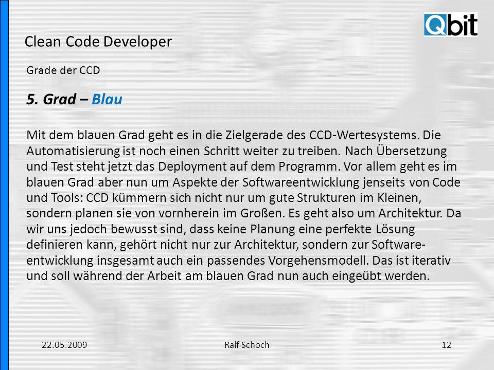 Clean Code Developer Grade der CCD 5. Grad – Blau Mit dem blauen Grad geht es in die Zielgerade des CCD-Wertesystems. Die Automatisierung ist noch ein