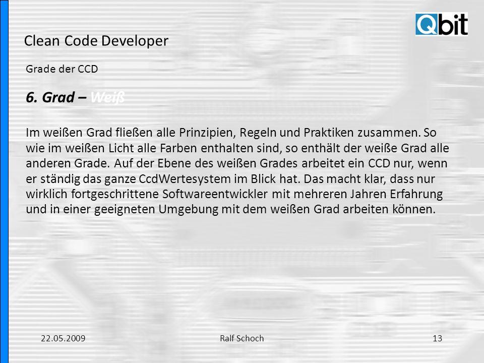 Clean Code Developer Grade der CCD 6. Grad – Weiß Im weißen Grad fließen alle Prinzipien, Regeln und Praktiken zusammen. So wie im weißen Licht alle F