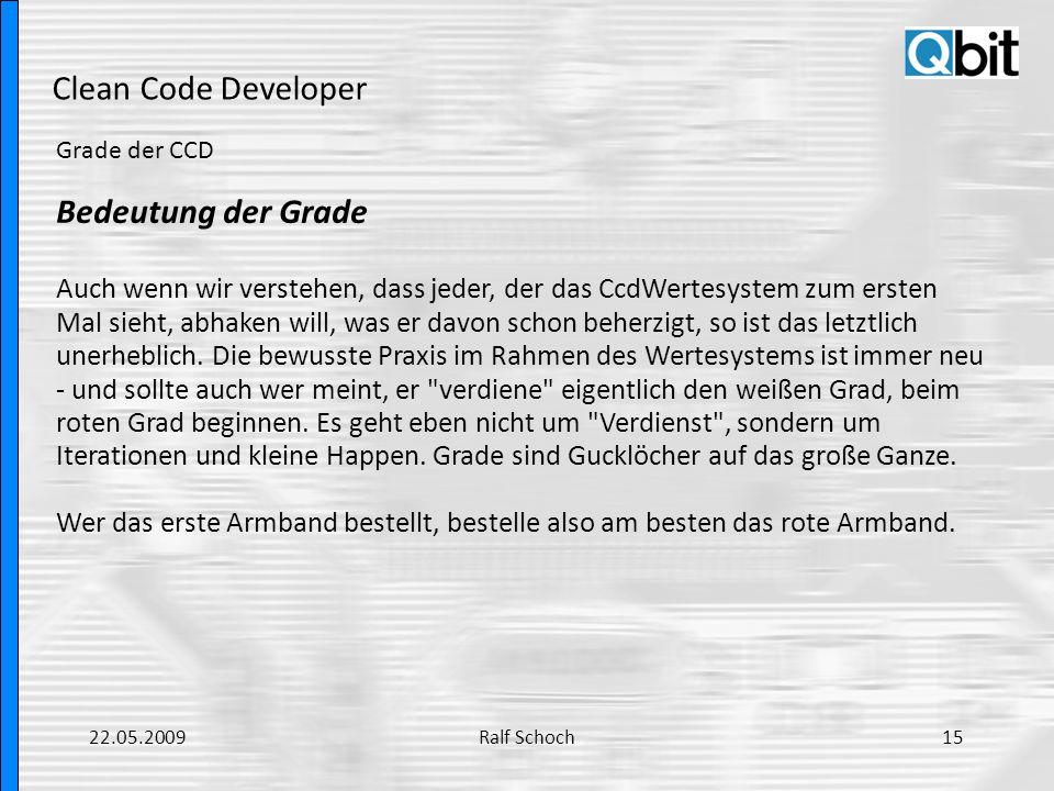 Clean Code Developer Grade der CCD Bedeutung der Grade Auch wenn wir verstehen, dass jeder, der das CcdWertesystem zum ersten Mal sieht, abhaken will,