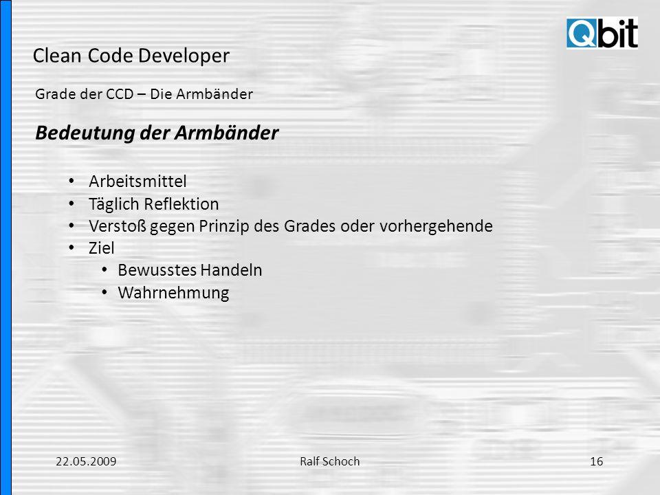 Clean Code Developer Grade der CCD – Die Armbänder Bedeutung der Armbänder Arbeitsmittel Täglich Reflektion Verstoß gegen Prinzip des Grades oder vorh