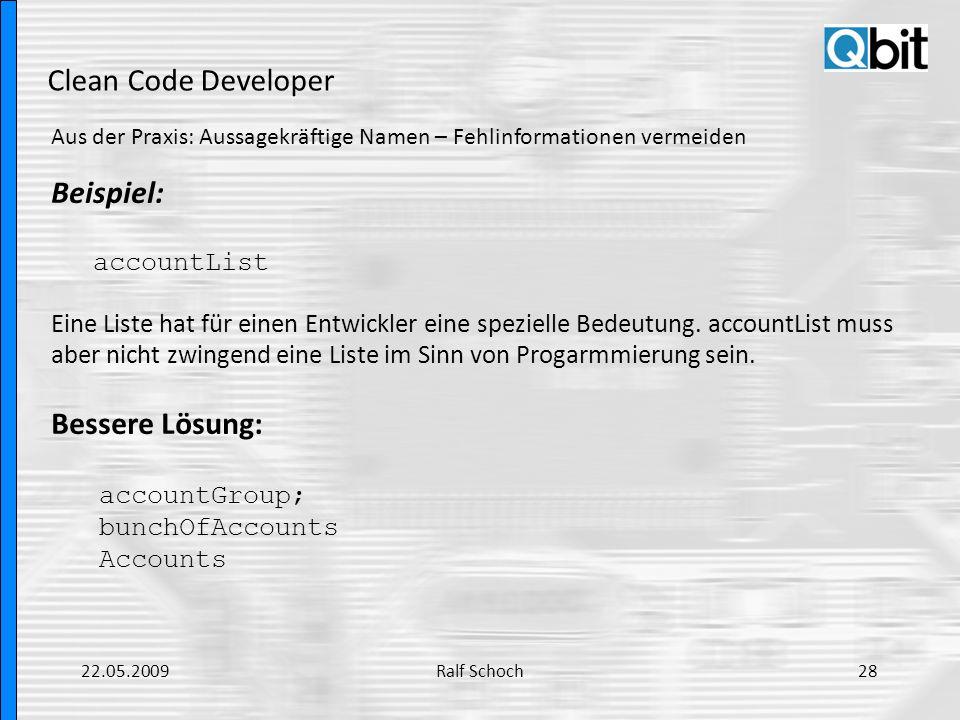 Clean Code Developer Aus der Praxis: Aussagekräftige Namen – Fehlinformationen vermeiden Beispiel: accountList Eine Liste hat für einen Entwickler ein