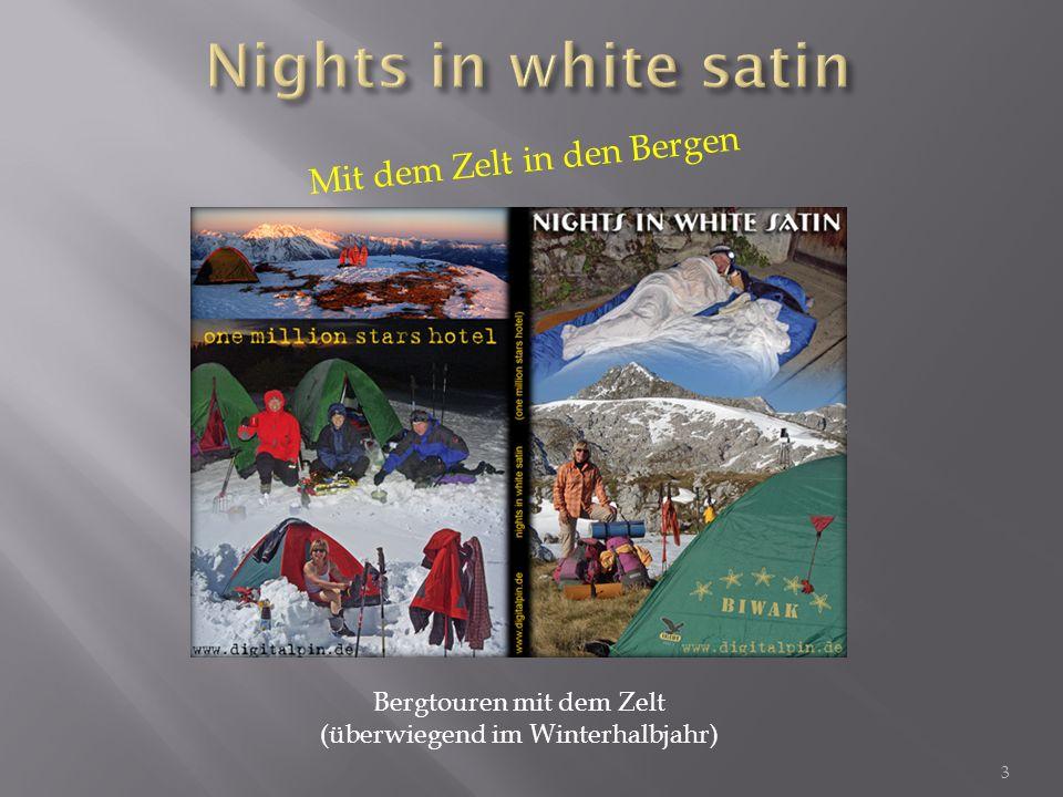 M i t d e m Z e l t i n d e n B e r g e n 3 Bergtouren mit dem Zelt (überwiegend im Winterhalbjahr)