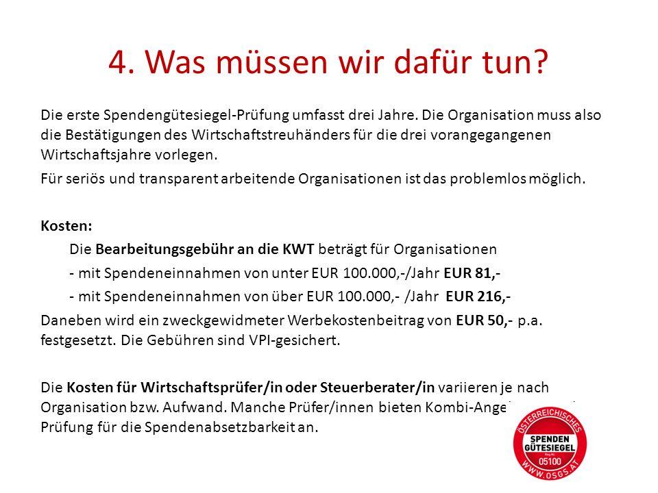 4.Was müssen wir dafür tun. Die erste Spendengütesiegel-Prüfung umfasst drei Jahre.