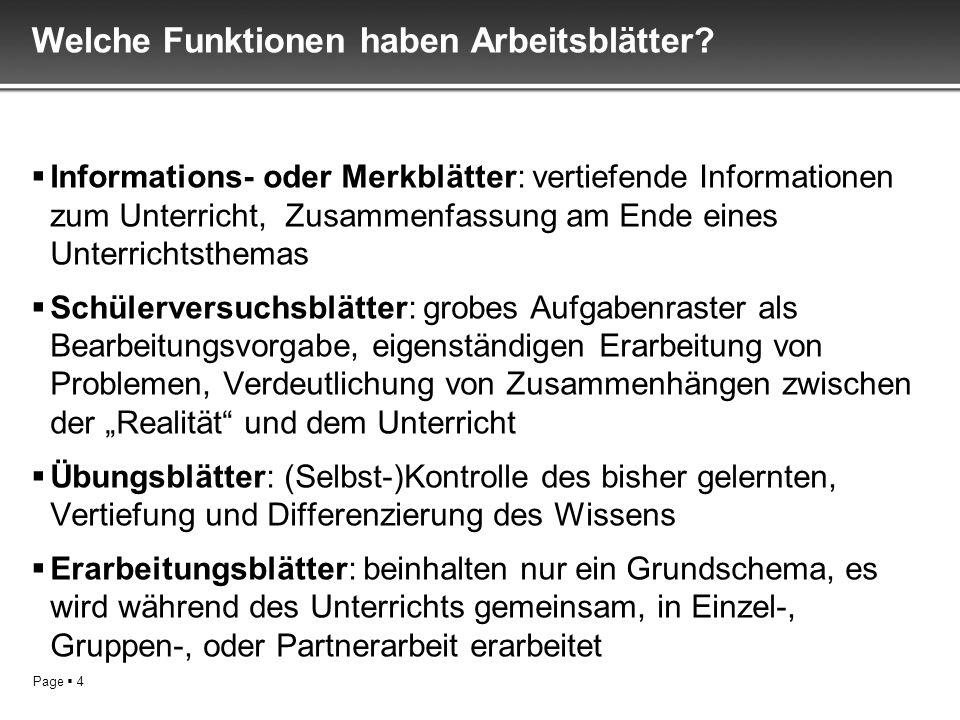 Page 4 Welche Funktionen haben Arbeitsblätter? Informations- oder Merkblätter: vertiefende Informationen zum Unterricht, Zusammenfassung am Ende eines