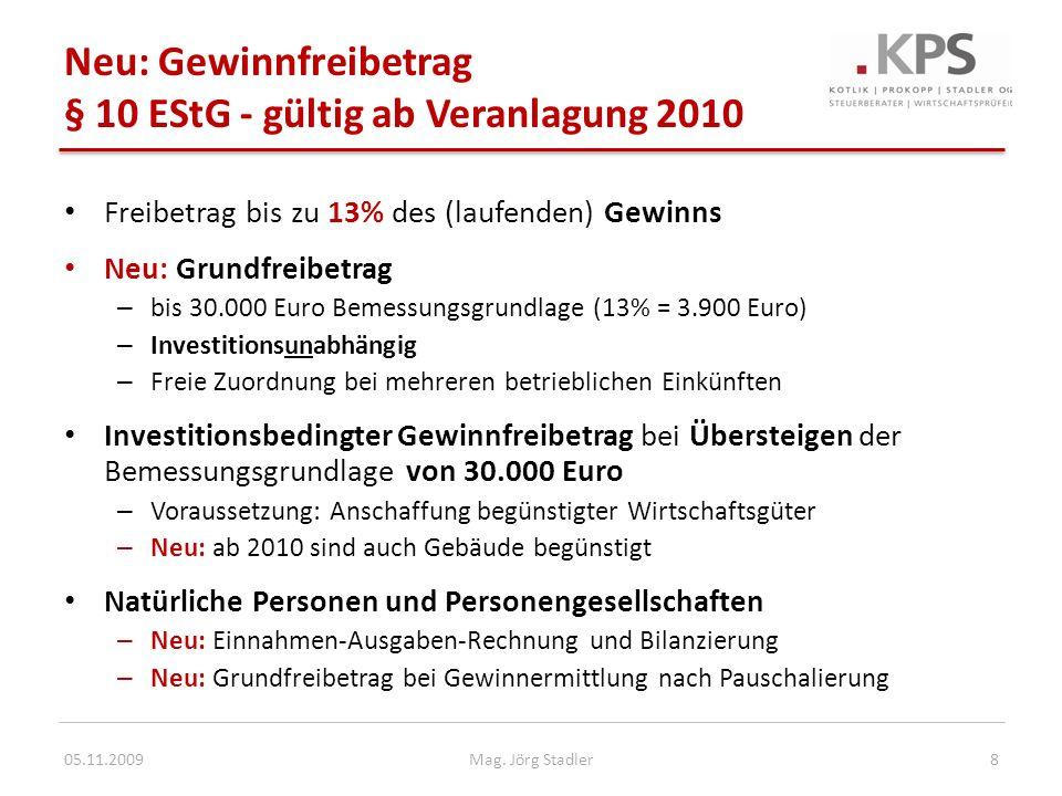 Neu: Gewinnfreibetrag § 10 EStG - gültig ab Veranlagung 2010 Freibetrag bis zu 13% des (laufenden) Gewinns Neu: Grundfreibetrag – bis 30.000 Euro Beme