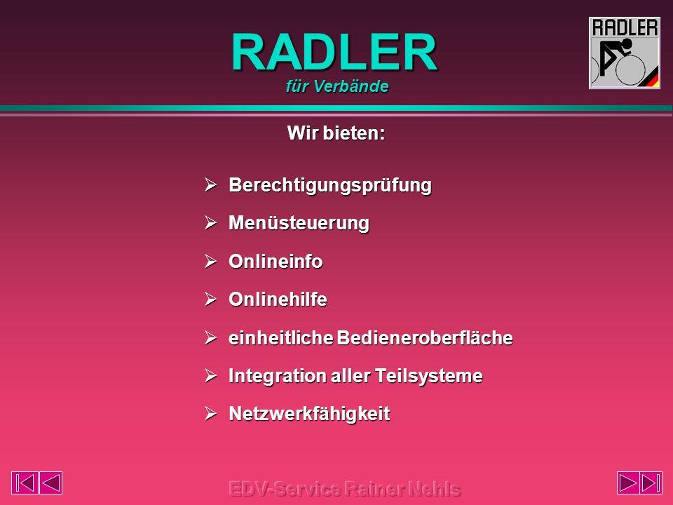 RADLER Das integrierte EDV-System für Radsportverbände für Verbände Für alle 32-Bit Windows Betriebssysteme