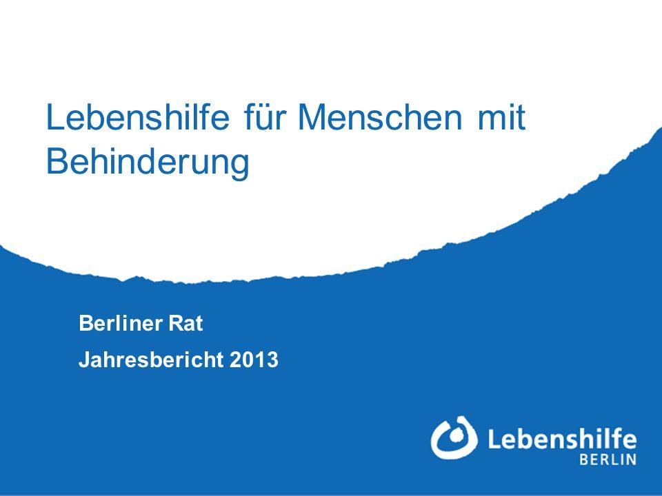 Lebenshilfe für Menschen mit Behinderung Berliner Rat Jahresbericht 2013
