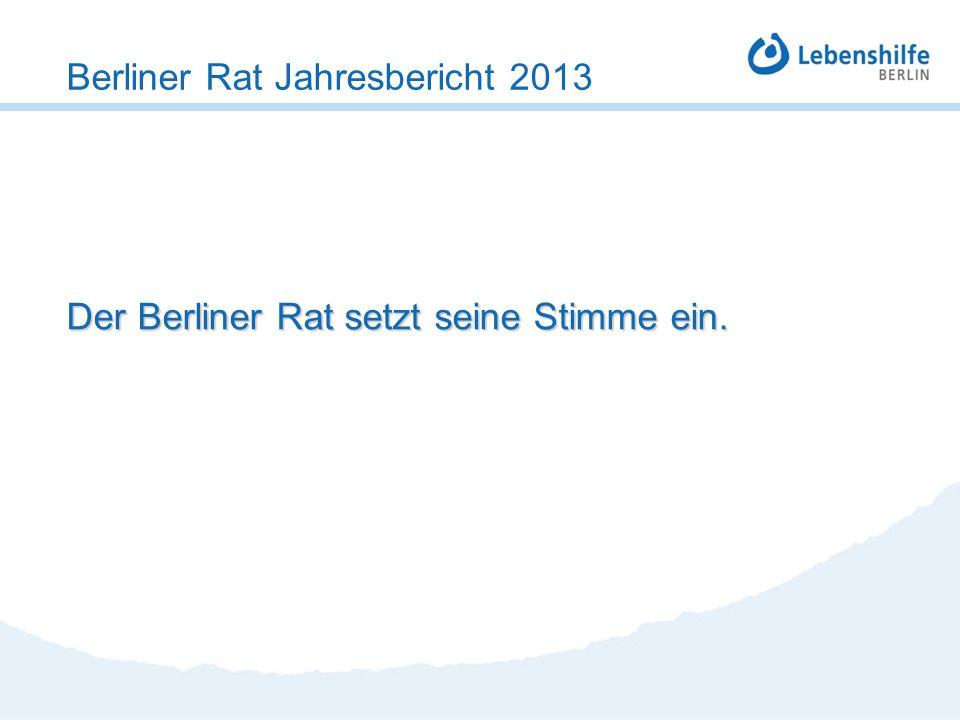 Der Berliner Rat setzt seine Stimme ein. Berliner Rat Jahresbericht 2013