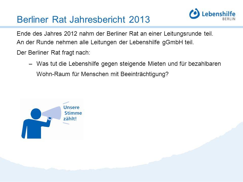 Ende des Jahres 2012 nahm der Berliner Rat an einer Leitungsrunde teil. An der Runde nehmen alle Leitungen der Lebenshilfe gGmbH teil. Der Berliner Ra
