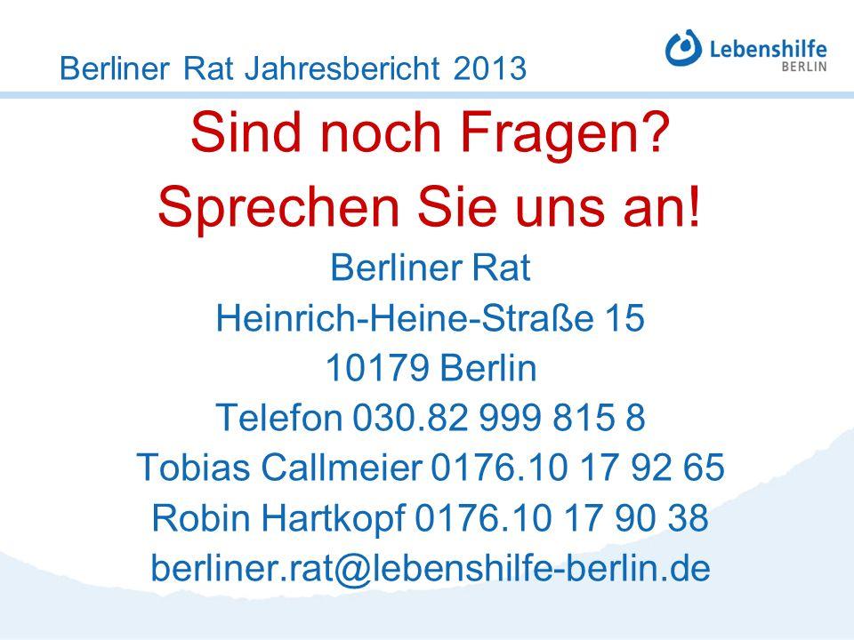 Sind noch Fragen? Sprechen Sie uns an! Berliner Rat Heinrich-Heine-Straße 15 10179 Berlin Telefon 030.82 999 815 8 Tobias Callmeier 0176.10 17 92 65 R