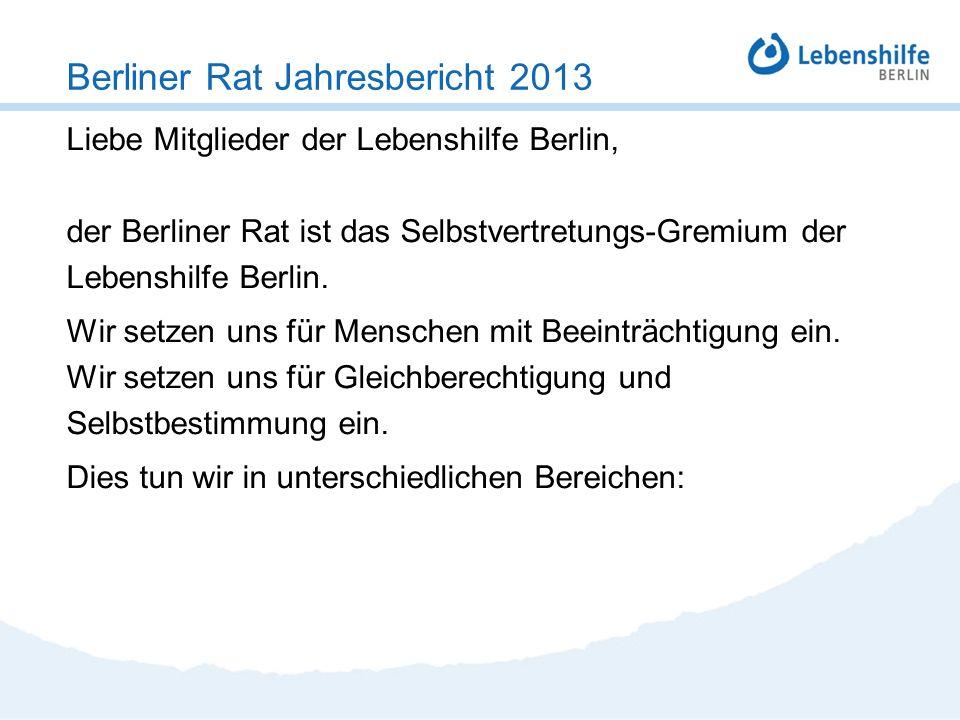 Liebe Mitglieder der Lebenshilfe Berlin, der Berliner Rat ist das Selbstvertretungs-Gremium der Lebenshilfe Berlin. Wir setzen uns für Menschen mit Be