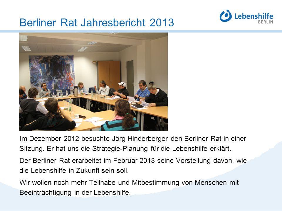 Im Dezember 2012 besuchte Jörg Hinderberger den Berliner Rat in einer Sitzung. Er hat uns die Strategie-Planung für die Lebenshilfe erklärt. Der Berli