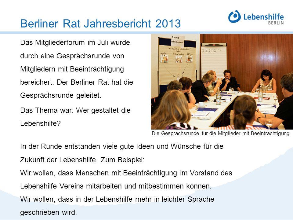 Das Mitgliederforum im Juli wurde durch eine Gesprächsrunde von Mitgliedern mit Beeinträchtigung bereichert. Der Berliner Rat hat die Gesprächsrunde g