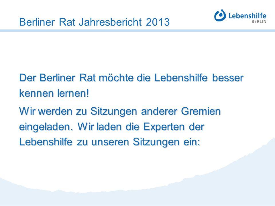 Der Berliner Rat möchte die Lebenshilfe besser kennen lernen! Wir werden zu Sitzungen anderer Gremien eingeladen. Wir laden die Experten der Lebenshil