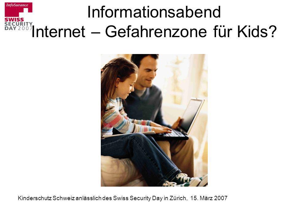 Informationsabend Internet – Gefahrenzone für Kids? Kinderschutz Schweiz anlässlich des Swiss Security Day in Zürich, 15. März 2007
