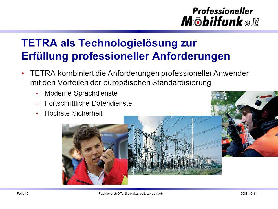 Folie 10 Fachbereich Öffentlichkeitsarbeit / Uwe Jakob2006-10-11 TETRA als Technologielösung zur Erfüllung professioneller Anforderungen TETRA kombini