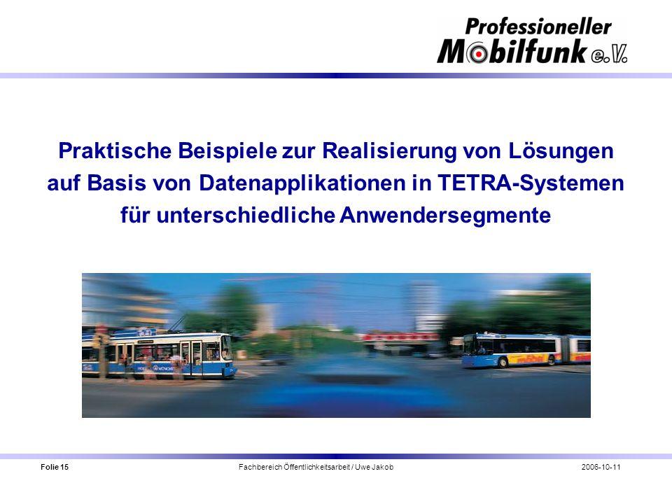 Folie 15 Fachbereich Öffentlichkeitsarbeit / Uwe Jakob2006-10-11 Praktische Beispiele zur Realisierung von Lösungen auf Basis von Datenapplikationen i