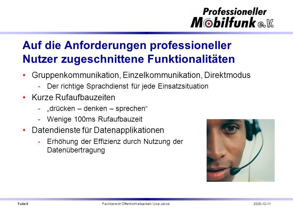 Folie 8 Fachbereich Öffentlichkeitsarbeit / Uwe Jakob2006-10-11 Auf die Anforderungen professioneller Nutzer zugeschnittene Funktionalitäten Gruppenko