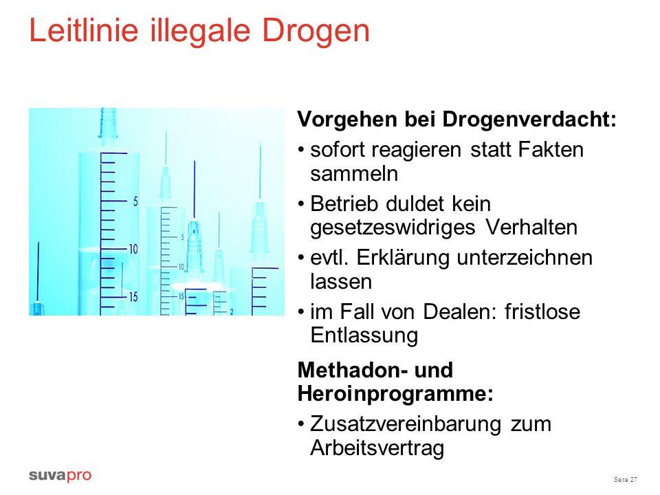 Seite 27 Leitlinie illegale Drogen Vorgehen bei Drogenverdacht: sofort reagieren statt Fakten sammeln Betrieb duldet kein gesetzeswidriges Verhalten e