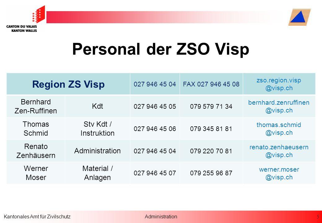 5 Kantonales Amt für ZivilschutzAdministration Personal der ZSO Visp Region ZS Visp 027 946 45 04FAX 027 946 45 08 zso.region.visp @visp.ch Bernhard Z