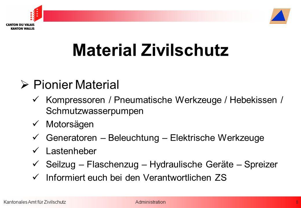 9 Kantonales Amt für ZivilschutzAdministration Fahzeuge in jeder Region vorhanden 2 Puch 4x4 1 VW Bus T5 1 Mercedes Vito Bus 4x4 1 Einsatzanhänger mit Material Diverse Transportanhänger
