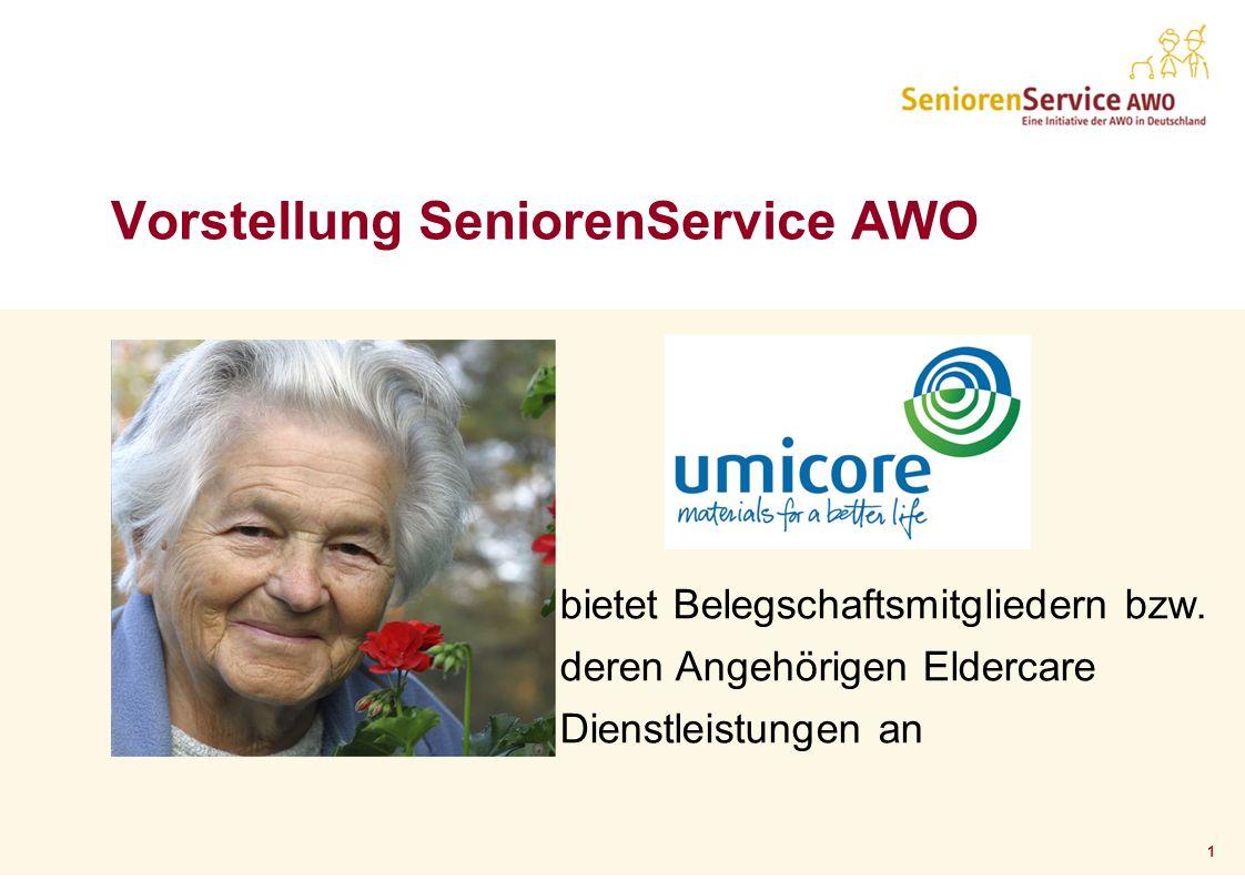 1 Vorstellung SeniorenService AWO bietet Belegschaftsmitgliedern bzw. deren Angehörigen Eldercare Dienstleistungen an