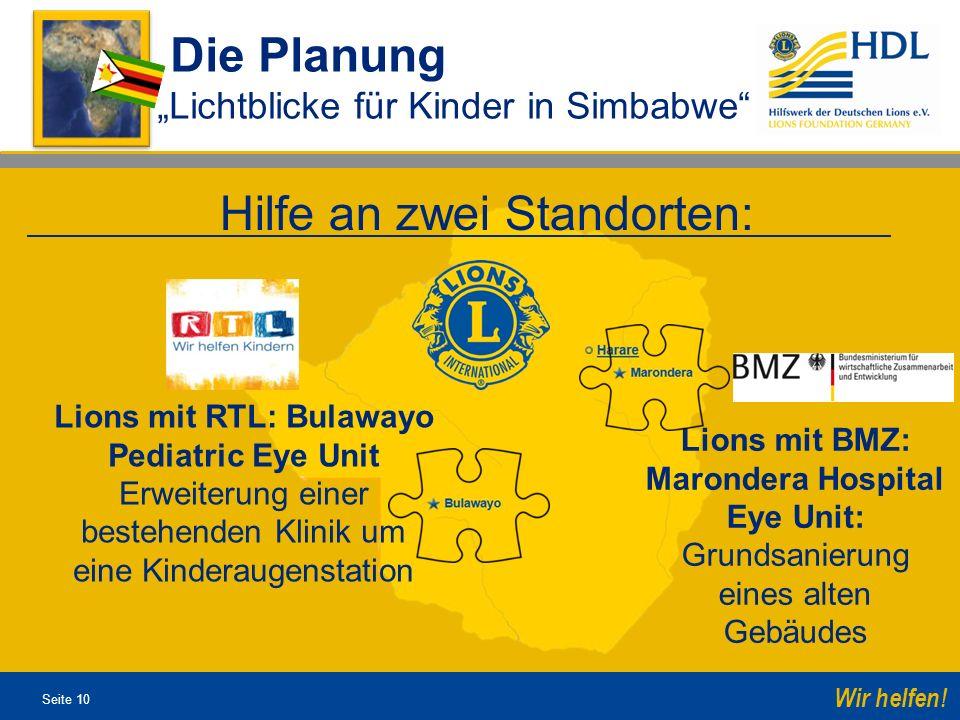 Seite 10 Wir helfen! Die Planung Lichtblicke für Kinder in Simbabwe Hilfe an zwei Standorten: Lions mit RTL: Bulawayo Pediatric Eye Unit Erweiterung e