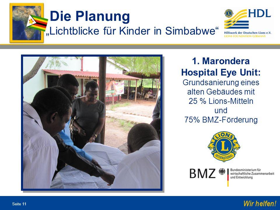 Seite 11 Wir helfen! 1. Marondera Hospital Eye Unit: Grundsanierung eines alten Gebäudes mit 25 % Lions-Mitteln und 75% BMZ-Förderung Die Planung Lich