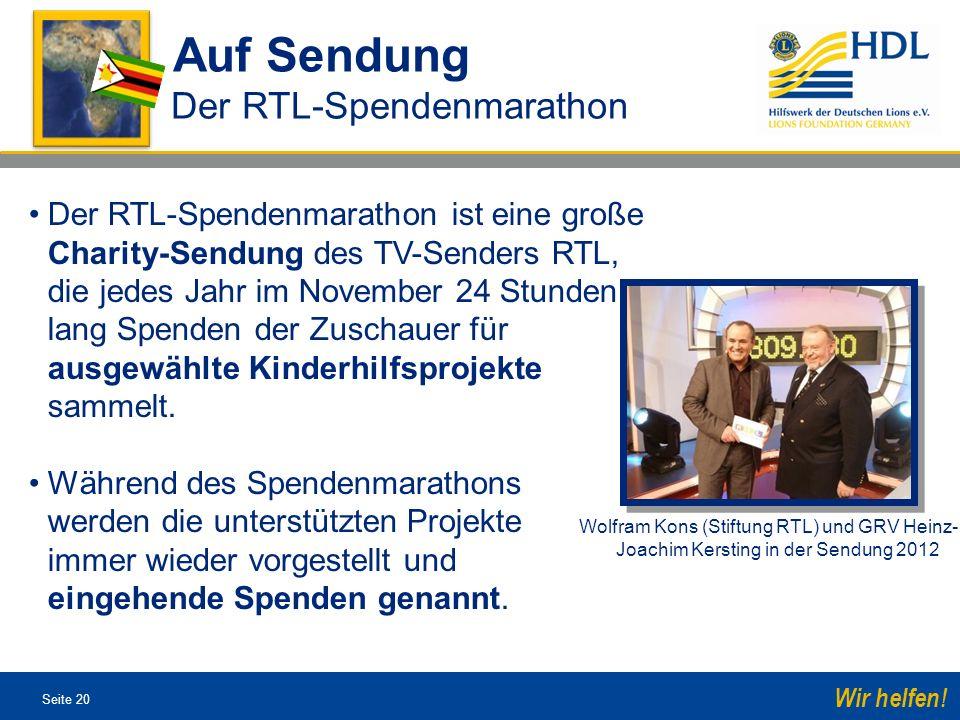 Seite 20 Wir helfen! Auf Sendung Der RTL-Spendenmarathon Der RTL-Spendenmarathon ist eine große Charity-Sendung des TV-Senders RTL, die jedes Jahr im