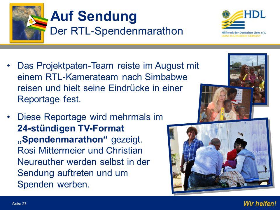 Seite 23 Wir helfen! Das Projektpaten-Team reiste im August mit einem RTL-Kamerateam nach Simbabwe reisen und hielt seine Eindrücke in einer Reportage