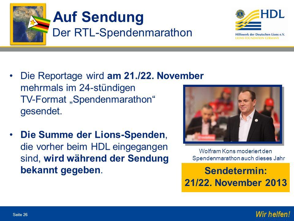 Seite 26 Wir helfen! Wolfram Kons moderiert den Spendenmarathon auch dieses Jahr Die Reportage wird am 21./22. November mehrmals im 24-stündigen TV-Fo