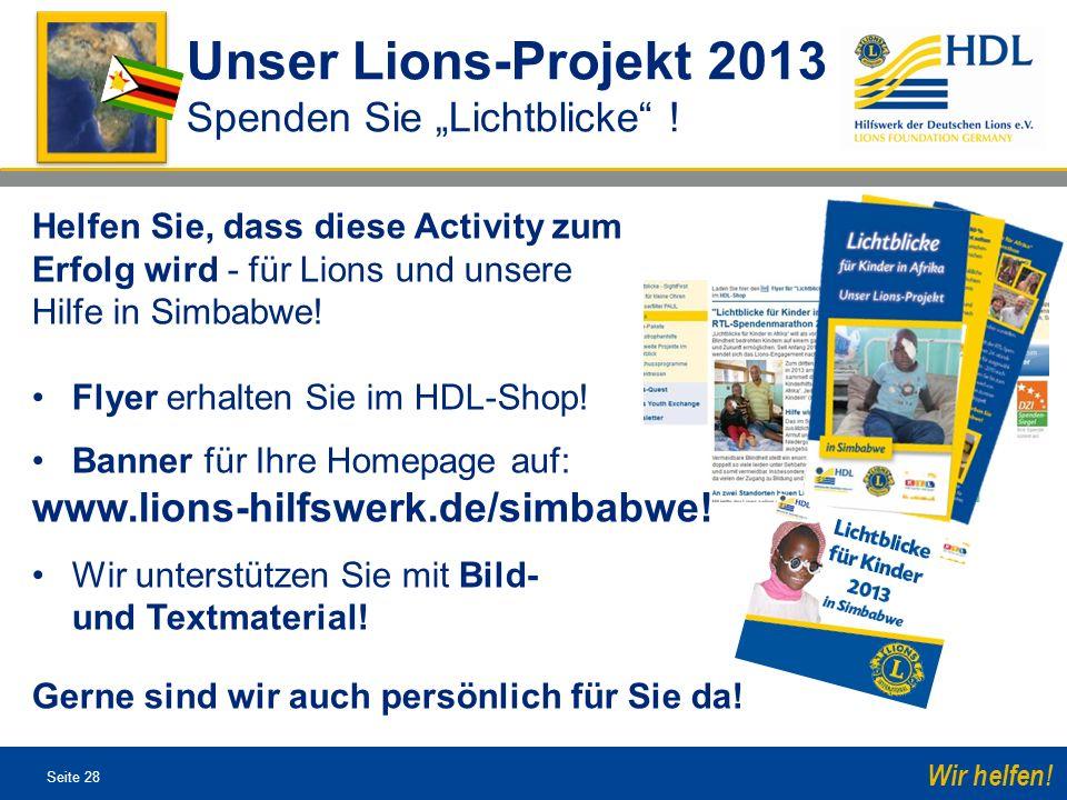 Seite 28 Wir helfen! Helfen Sie, dass diese Activity zum Erfolg wird - für Lions und unsere Hilfe in Simbabwe! Flyer erhalten Sie im HDL-Shop! Banner