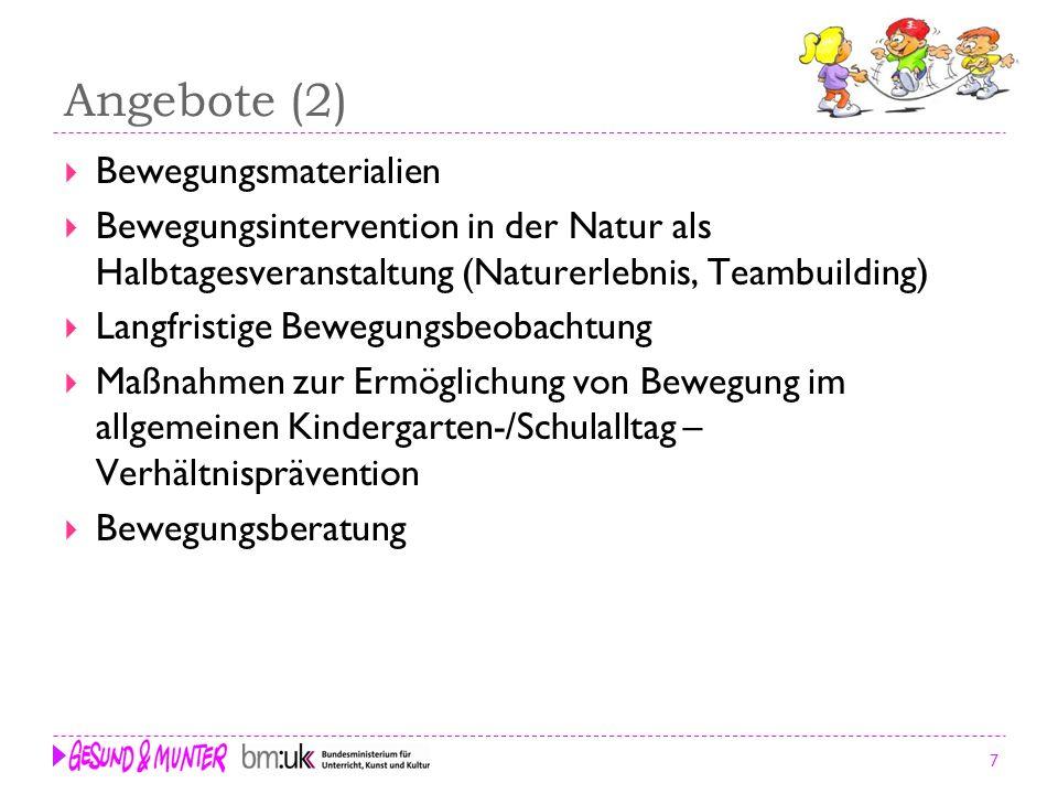 7 Angebote (2) Bewegungsmaterialien Bewegungsintervention in der Natur als Halbtagesveranstaltung (Naturerlebnis, Teambuilding) Langfristige Bewegungs